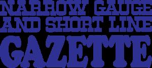 Narrow Gauge & Shore Line Gazette